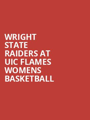 Wright State Raiders at UIC Flames Womens Basketball at Credit Union 1 Arena