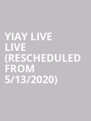Yiay Live Live (Rescheduled from 5/13/2020) at House of Blues