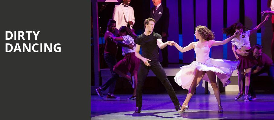 Dirty Dancing, Cadillac Palace Theater, Chicago