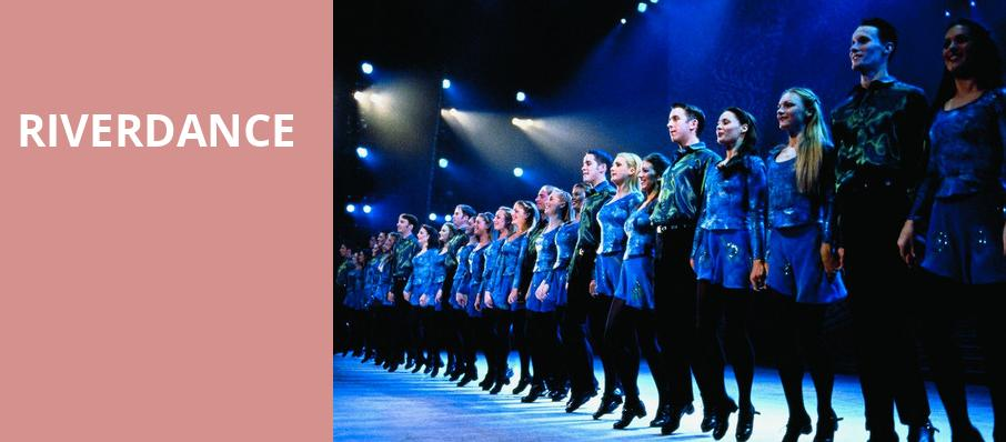 Riverdance, Rosemont Theater, Chicago