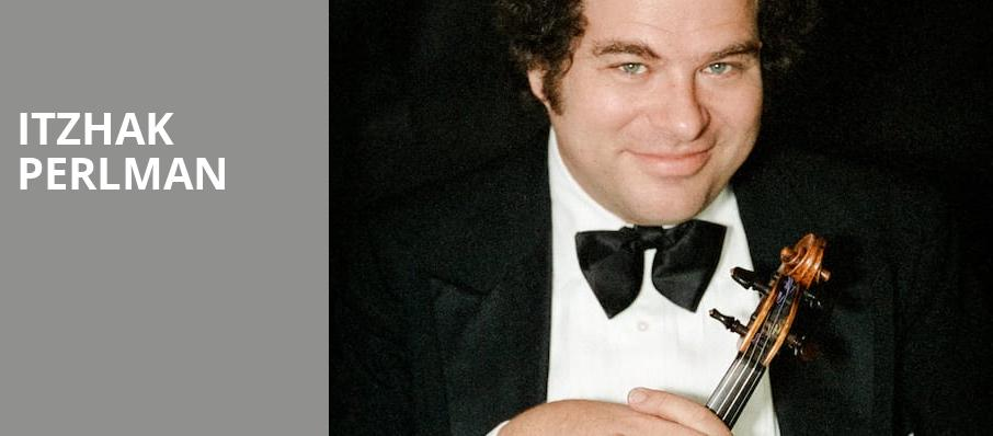 Itzhak Perlman, Symphony Center Orchestra Hall, Chicago