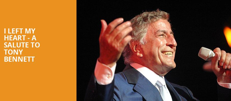 I Left My Heart A Salute to Tony Bennett, Mercury Theater, Chicago