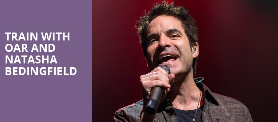 Train with OAR and Natasha Bedingfield, Hollywood Casino Amphitheatre IL, Chicago