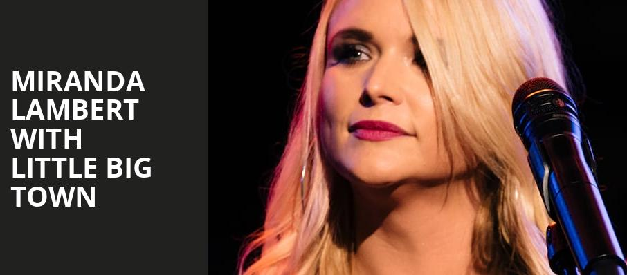 Miranda Lambert with Little Big Town, Hollywood Casino Amphitheatre IL, Chicago