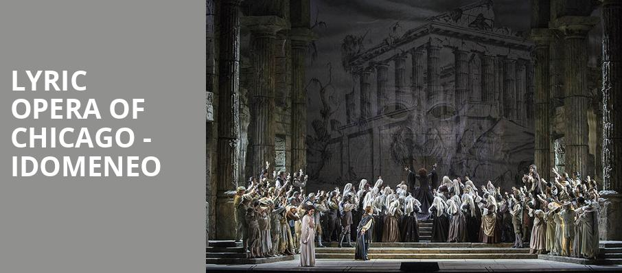 Lyric Opera of Chicago Idomeneo, Civic Opera House, Chicago