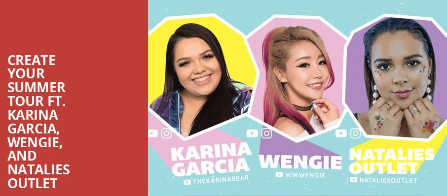 Create Your Summer Tour ft Karina Garcia Wengie and Natalies Outlet, Bottom Lounge, Chicago