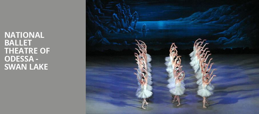 National Ballet Theatre of Odessa Swan Lake, Center East Theatre, Chicago