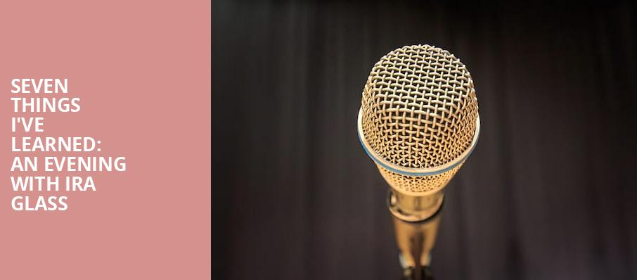 Seven Things Ive Learned An Evening with Ira Glass, Auditorium Theatre, Chicago
