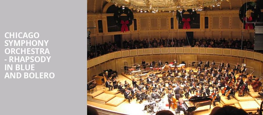 Chicago Symphony Orchestra Rhapsody in Blue and Bolero, Symphony Center Orchestra Hall, Chicago