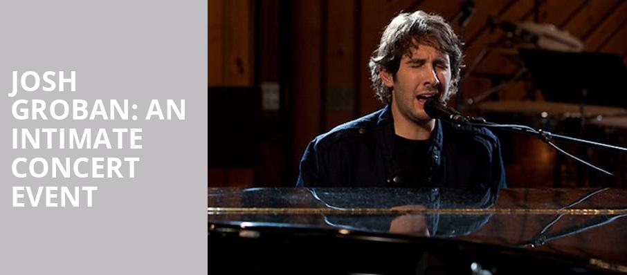 Josh Groban An Intimate Concert Event, Virtual Experiences for Chicago, Chicago
