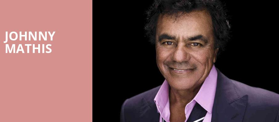Johnny Mathis, Rosemont Theater, Chicago
