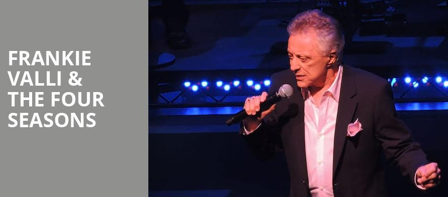 Frankie Valli The Four Seasons, TaxSlayer Center, Chicago