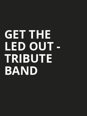 Get The Led Out - Tribute Band Poster