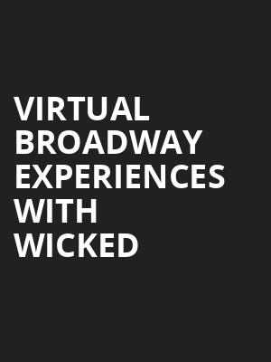 Virtual Broadway Experiences with WICKED, Virtual Experiences for Chicago, Chicago