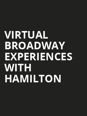 Virtual Broadway Experiences with HAMILTON, Virtual Experiences for Chicago, Chicago