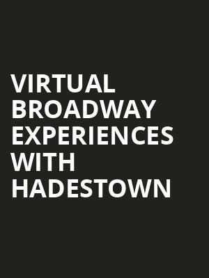 Virtual Broadway Experiences with HADESTOWN, Virtual Experiences for Chicago, Chicago