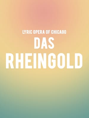 Lyric Opera of Chicago: Das Rheingold Poster